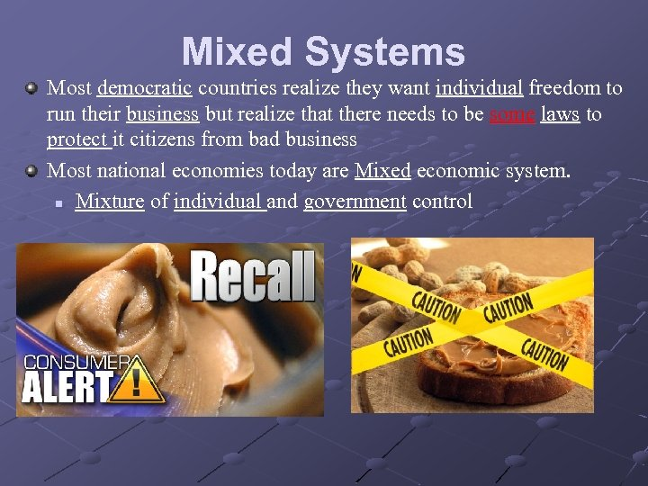 Mixed Systems Most democratic countries realize they want individual freedom to run their business
