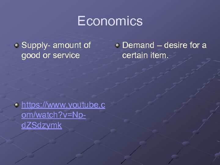 Economics Supply- amount of good or service https: //www. youtube. c om/watch? v=Npd. ZSdzymk