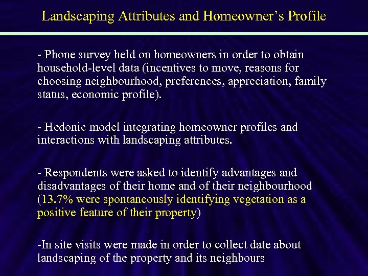 Landscaping Attributes and Homeowner's Profile - Phone survey held on homeowners in order to