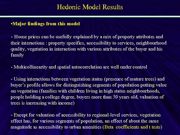 Hedonic Model Results • Major findings from this model - House prices can be