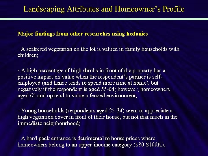Landscaping Attributes and Homeowner's Profile Major findings from other researches using hedonics - A