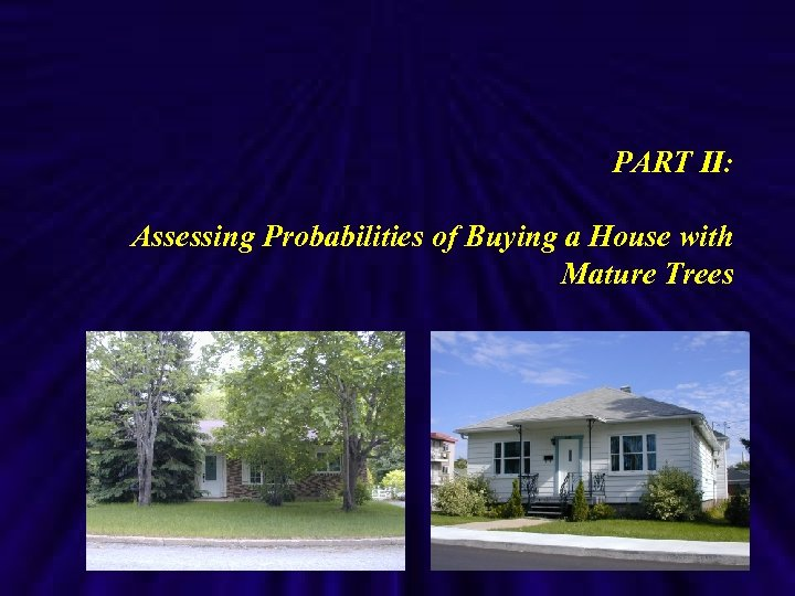 PART II: Assessing Probabilities of Buying a House with Mature Trees