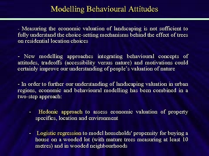 Modelling Behavioural Attitudes - Measuring the economic valuation of landscaping is not sufficient to