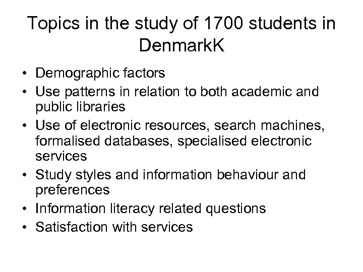 Topics in the study of 1700 students in Denmark. K • Demographic factors •