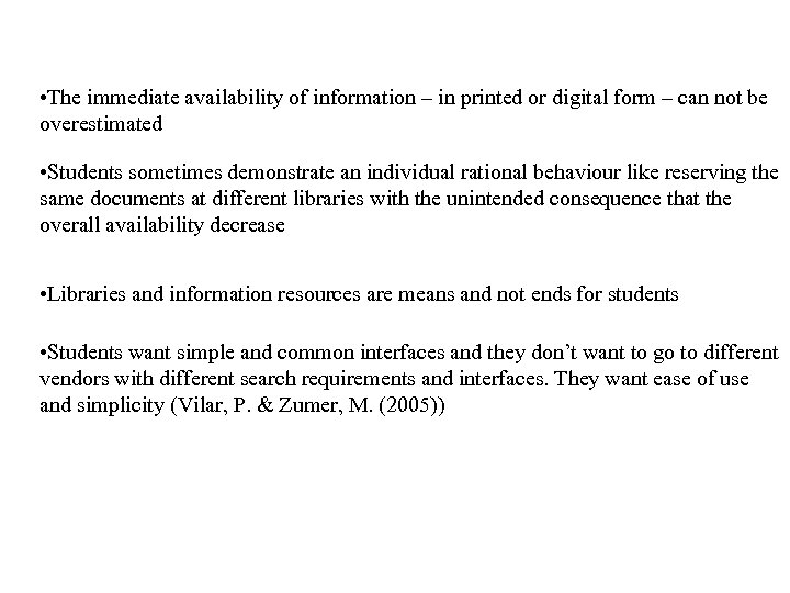 • The immediate availability of information – in printed or digital form –