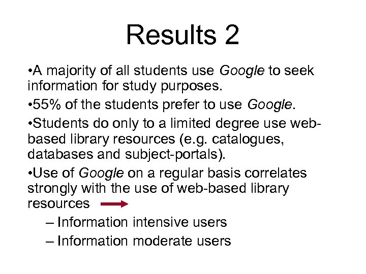 Results 2 • A majority of all students use Google to seek information for