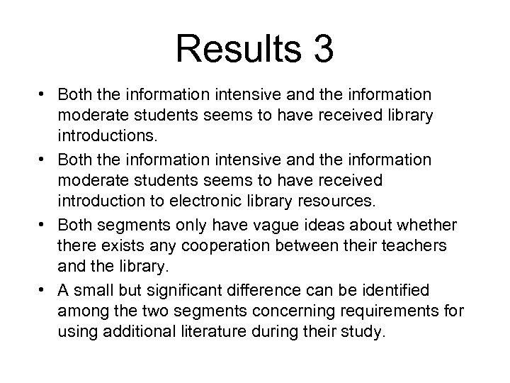 Results 3 • Both the information intensive and the information moderate students seems to