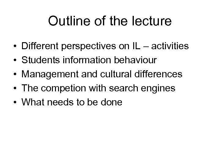 Outline of the lecture • • • Different perspectives on IL – activities Students