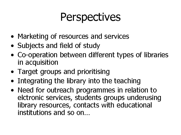 Perspectives • Marketing of resources and services • Subjects and field of study •