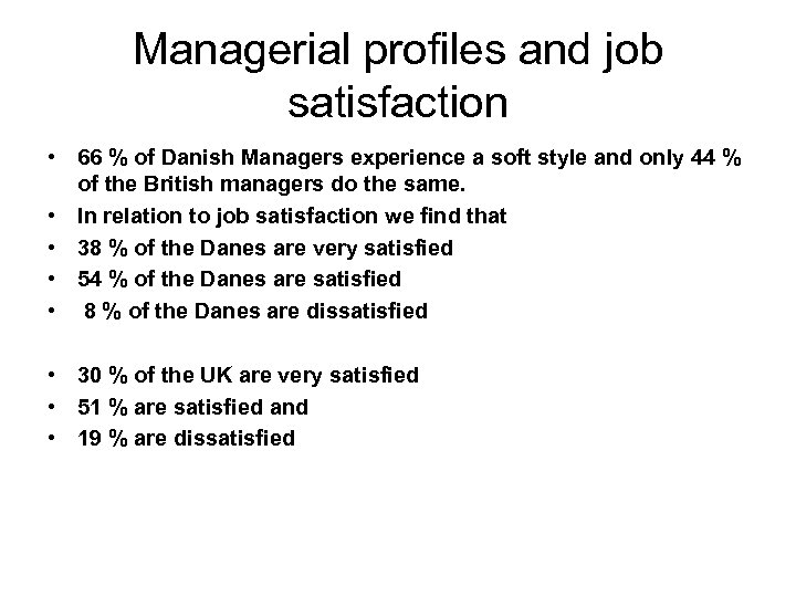Managerial profiles and job satisfaction • 66 % of Danish Managers experience a soft