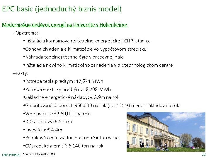 EPC basic (jednoduchý biznis model) Modernizácia dodávok energií na Univerzite v Hohenheime –Opatrenia: •