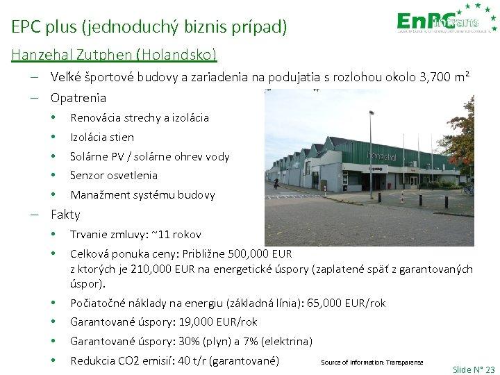 EPC plus (jednoduchý biznis prípad) Hanzehal Zutphen (Holandsko) – Veľké športové budovy a zariadenia