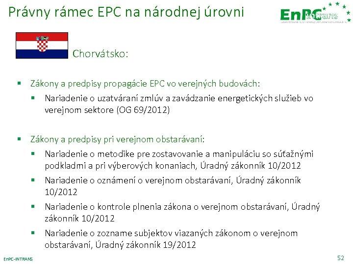 Právny rámec EPC na národnej úrovni Chorvátsko: § Zákony a predpisy propagácie EPC vo