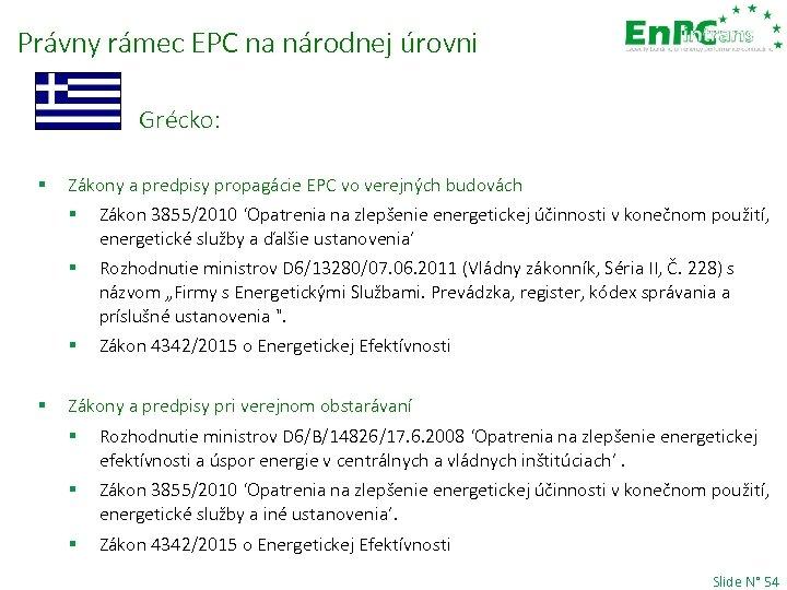 Právny rámec EPC na národnej úrovni § Grécko: § Zákony a predpisy propagácie EPC