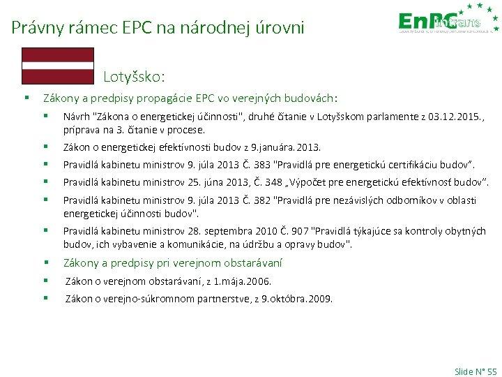 Právny rámec EPC na národnej úrovni Lotyšsko: § Zákony a predpisy propagácie EPC vo