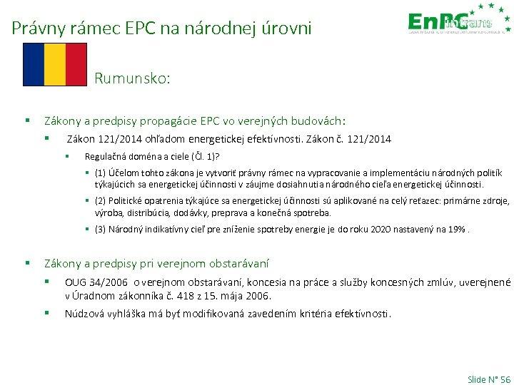 Právny rámec EPC na národnej úrovni Rumunsko: § Zákony a predpisy propagácie EPC vo