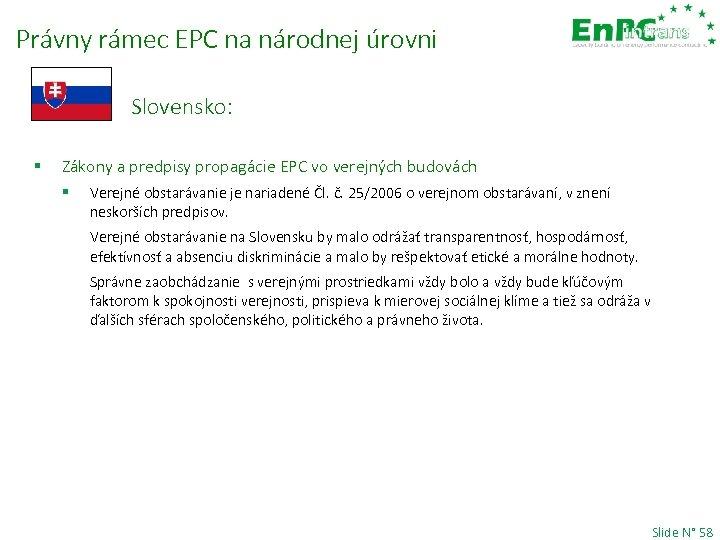 Právny rámec EPC na národnej úrovni Slovensko: § Zákony a predpisy propagácie EPC vo