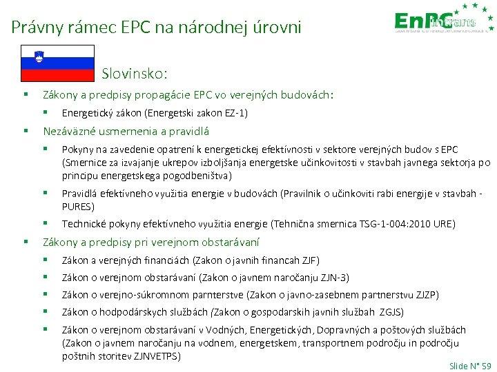 Právny rámec EPC na národnej úrovni Slovinsko: § Zákony a predpisy propagácie EPC vo