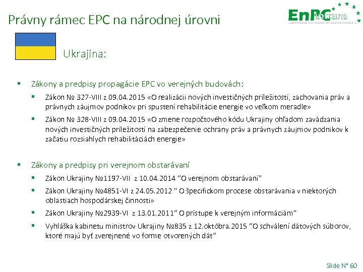 Právny rámec EPC na národnej úrovni Ukrajina: § Zákony a predpisy propagácie EPC vo