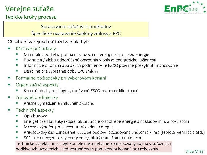 Verejné súťaže Typické kroky procesu Spracovanie súťažných podkladov Špecifické nastavenie šablóny zmluvy s EPC