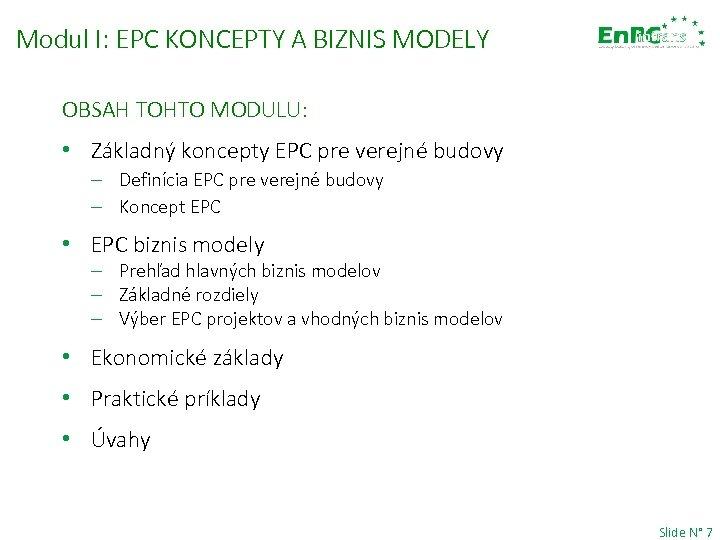 Modul I: EPC KONCEPTY A BIZNIS MODELY OBSAH TOHTO MODULU: • Základný koncepty EPC
