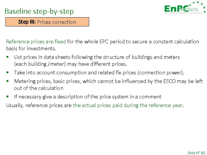Baseline step-by-step Step III: Prices correction Reference prices are fixed for the whole EPC