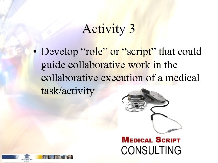 "Activity 3 • Develop ""role"" or ""script"" that could guide collaborative work in the"