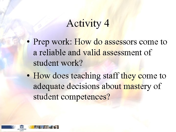 Activity 4 • Prep work: How do assessors come to a reliable and valid