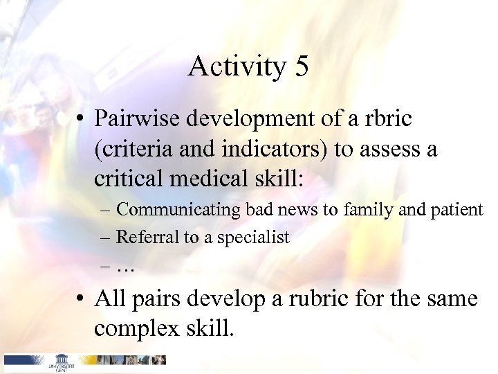 Activity 5 • Pairwise development of a rbric (criteria and indicators) to assess a
