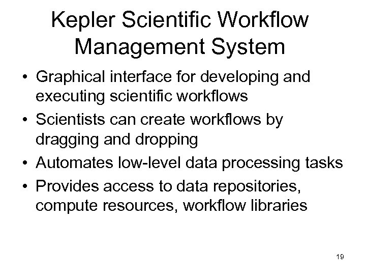Kepler Scientific Workflow Management System • Graphical interface for developing and executing scientific workflows