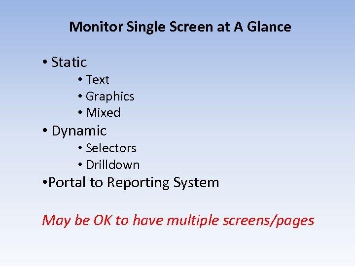 Monitor Single Screen at A Glance • Static • Text • Graphics • Mixed