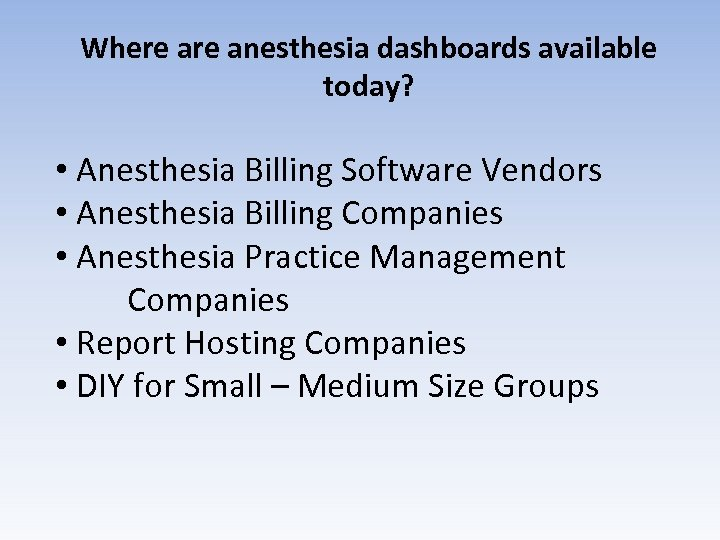 Where anesthesia dashboards available today? • Anesthesia Billing Software Vendors • Anesthesia Billing Companies