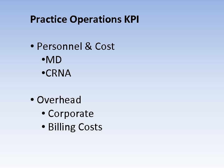 Practice Operations KPI • Personnel & Cost • MD • CRNA • Overhead •