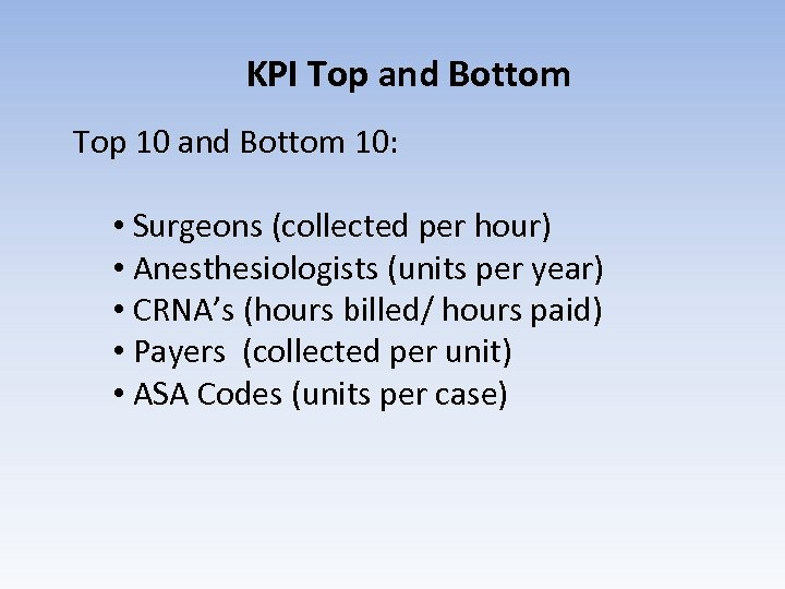 KPI Top and Bottom Top 10 and Bottom 10: • Surgeons (collected per hour)