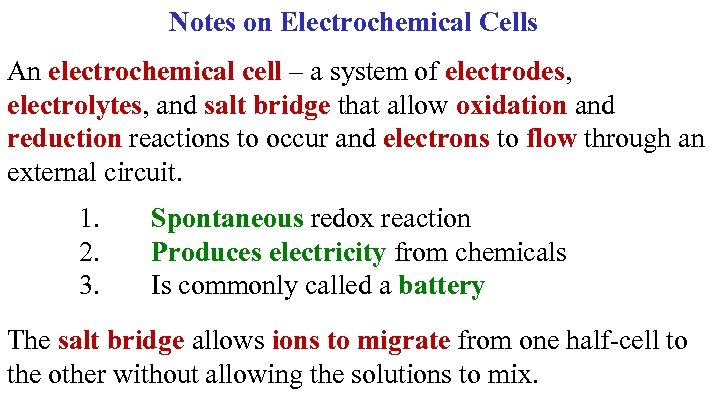 Notes on Electrochemical Cells An electrochemical cell – a system of electrodes, electrolytes, and