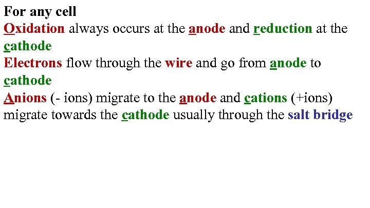 For any cell Oxidation always occurs at the anode and reduction at the cathode