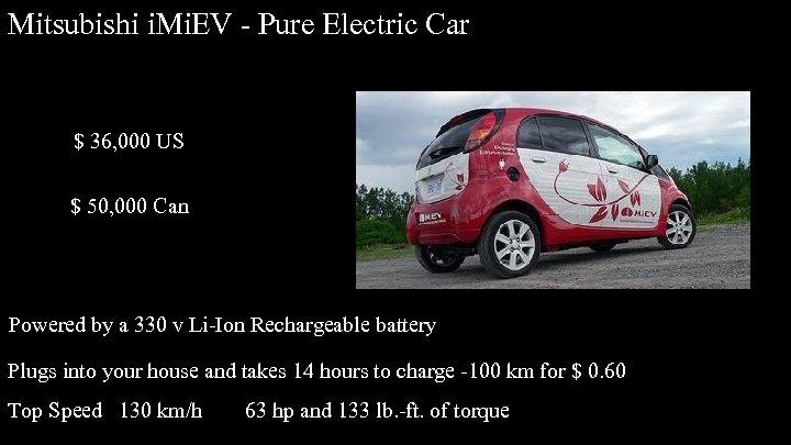 Mitsubishi i. Mi. EV - Pure Electric Car $ 36, 000 US $ 50,