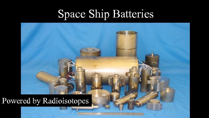 Space Ship Batteries Powered by Radioisotopes