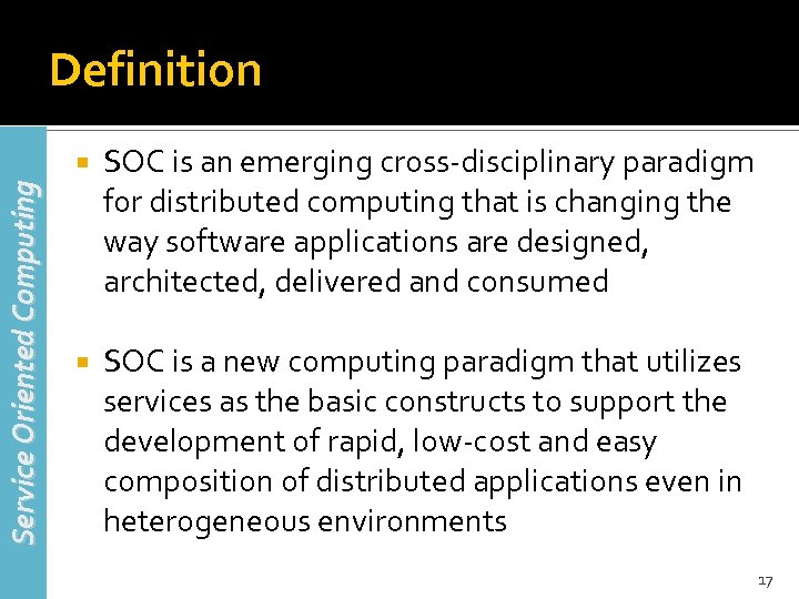 Definition Service Oriented Computing SOC is an emerging cross-disciplinary paradigm for distributed computing that