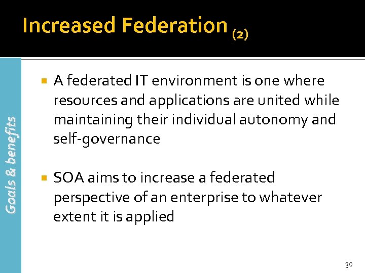 Increased Federation (2) Goals & benefits A federated IT environment is one where resources