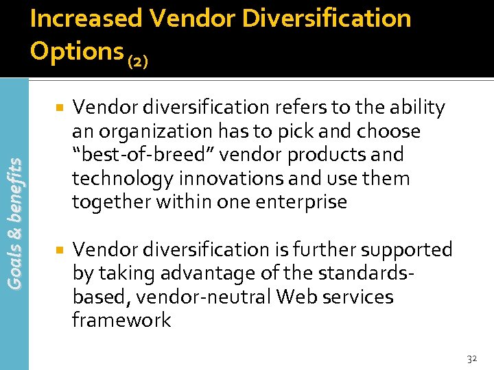 Increased Vendor Diversification Options (2) Goals & benefits Vendor diversification refers to the ability