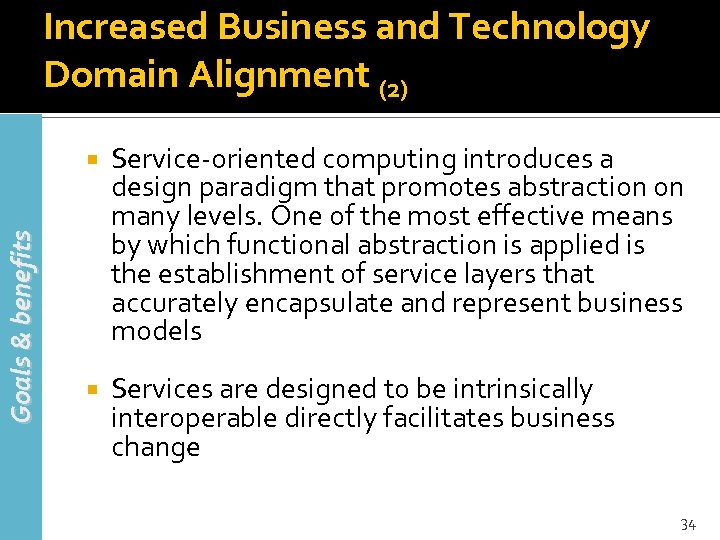 Increased Business and Technology Domain Alignment (2) Goals & benefits Service-oriented computing introduces a