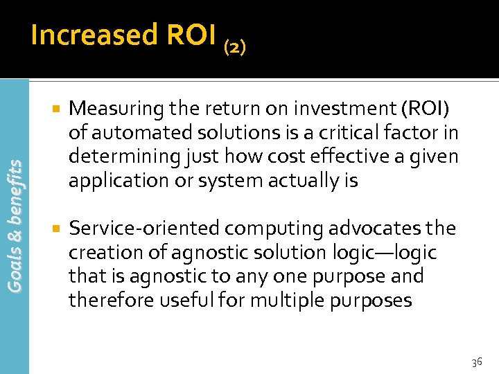 Increased ROI (2) Goals & benefits Measuring the return on investment (ROI) of automated