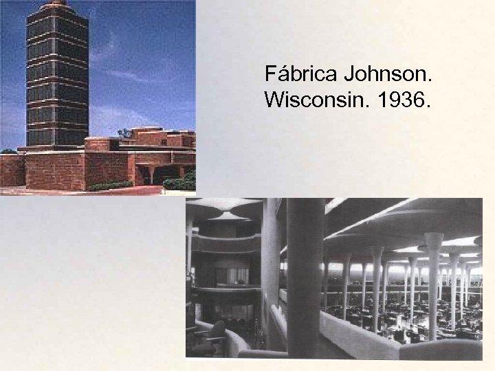 Fábrica Johnson. Wisconsin. 1936.