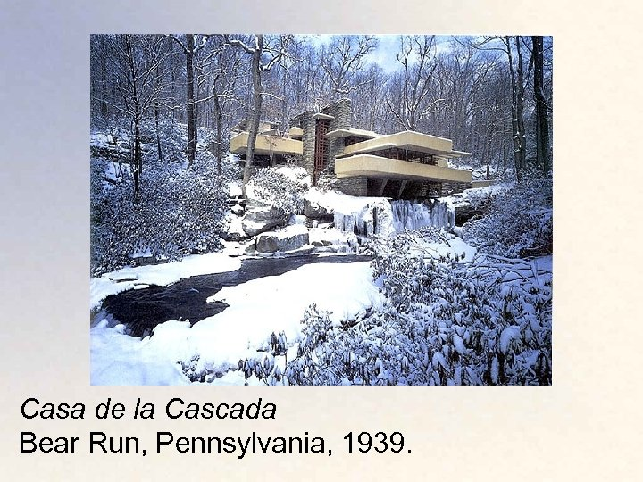 Casa de la Cascada Bear Run, Pennsylvania, 1939.