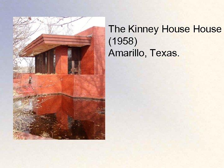 The Kinney House (1958) Amarillo, Texas.