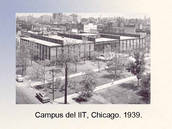 Campus del IIT, Chicago. 1939.
