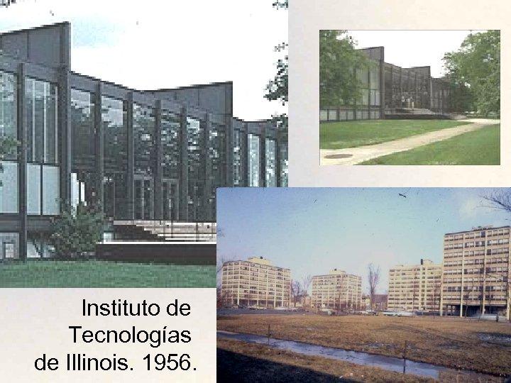 Instituto de Tecnologías de Illinois. 1956.