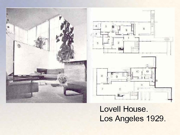Lovell House. Los Angeles 1929.