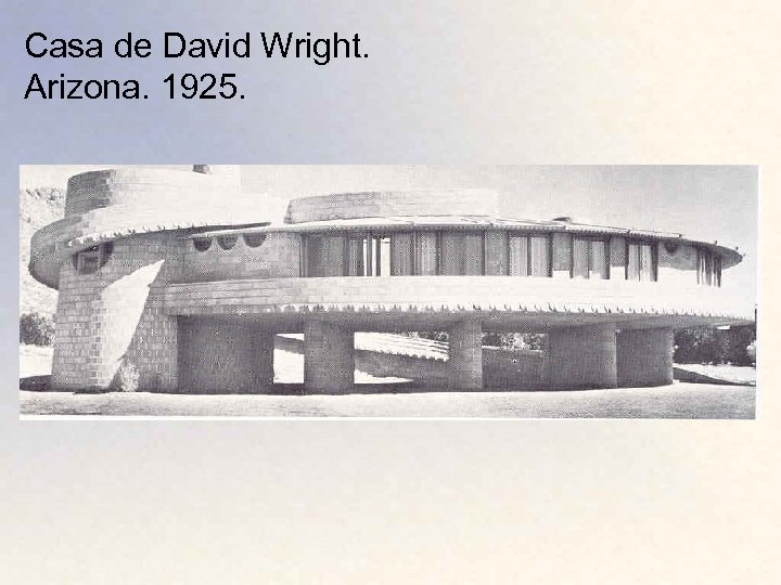 Casa de David Wright. Arizona. 1925.